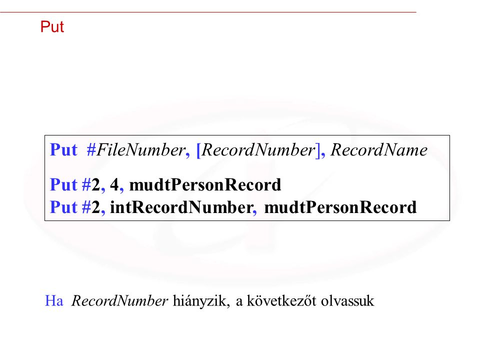 Put #FileNumber, [RecordNumber], RecordName